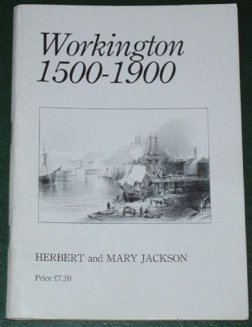 Workington 1500-1900, by Herbert and Mary Jackson